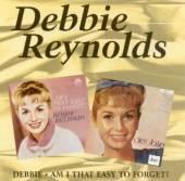REYNOLDS DEBBIE  - CD DEBBIE / AM I THAT EASY T