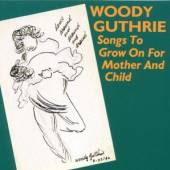 GUTHRIE WOODY  - CD SONGS TO GROW ON FOR MOTH