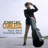 CURLESS DICK  - CD HARD, HARD TRAVELING MAN