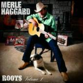 HAGGARD MERLE  - CD ROOTS VOLUME 1