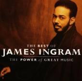 INGRAM JAMES  - CD POWER OF GREAT MUSIC-BEST