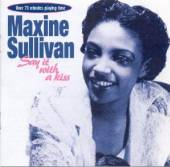 SULLIVAN MAXINE  - 2xCD SAY IT WITH A KISS