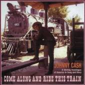 CASH JOHNNY  - 4xCD COME ALONG AND RIDE THIS