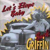 GRIFFIN BUCK  - CD LET'S ELOPE BABY