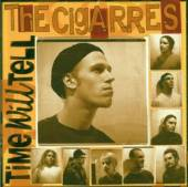 CIGARRES  - CD TIME WILL TELL