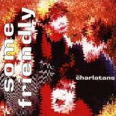 CHARLATANS UK  - CD SOME FRIENDLY