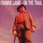 LAINE FRANKIE  - CD ON THE TRAIL