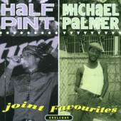 HALF PINT/MICHAEL PALMER  - CD JOINT FAVOURITES