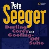 SEEGER PETE  - CD DARLING COREY & GOOFING