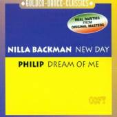 BACKMAN NILLA/PHILIP  - CD NEW DAY/DREAM OF ME