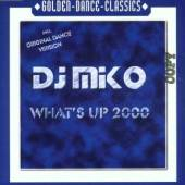MIKO DJ  - CD WHAT'S UP 2000