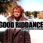GOOD RIDDANCE  - CM PHENOMENON OF CRAVING -6T