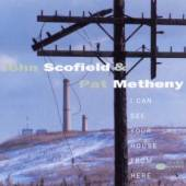 JOHN SCOFIELD & PAT METHENY  - CD I CAN SEE YOUR HOUSE FROM HERE