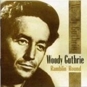 WOODY GUTHRIE  - CD RAMBLIN' ROUND