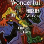 FALL  - CD WONDERFUL & THE FRIGHTENIN