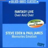 FANTASY LIVE/EDEN STEVE&JAMES  - CD OVER AND OVER/MEMORIES EMOTION