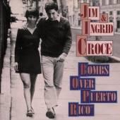 JIM CROCE & INGRID  - CD BOMBS OVER PUERTO RICO