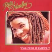 MARLEY RITA  - CD WHO FEELS IT KNOWS IT