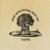 TRAFFIC  - CD JOHN BARLEYCORN MUST DIE
