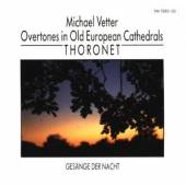 VETTER MICHAEL  - CD OVERTONES IN OLD ..