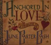 CARTER-CASH JUNE =TRIBUT  - CD ANCHORED IN LOVE -12TR-