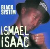 ISAAC ISMAEL  - CD BLACK SYSTEM