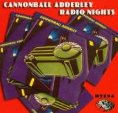 ADDERLEY CANNONBALL  - CD RADIO NIGHTS