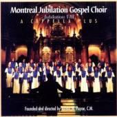 MONTREAL JUBILATION GOSPEL CHO..  - CD JUBILATION VIII - A CAPPELLA PLUS