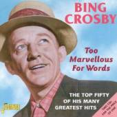 CROSBY BING  - 2xCD TOO MARVELLOUS FOR WORDS