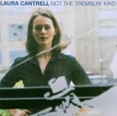 LAURA CANTRELL  - CD NOT THE TREMBLIN' KIND