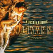 KERSTIN BLODIG  - CD VALIVANN:RHYTHMIC BALLADS FROM