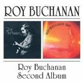 BUCHANAN ROY  - CD ROY BUCHANAN/SECOND ALBUM