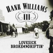 WILLIAMS III HANK  - CD LOVESICK BROKE & DRIFTING