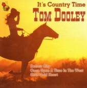 VARIOUS  - CD IT'S COUNTRY TIME - TOM DOOLEY