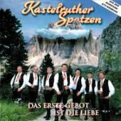 KASTELRUTHER SPATZEN  - CD DAS ERSTE GEBOT IST DIE L