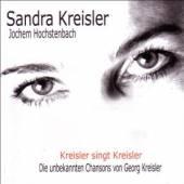 KREISLER SANDRA  - CD KREISLER SINGT KREISLER