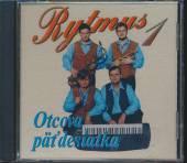 RYTMUS  - CD 01 OTCOVA PATDESIATKA 2004