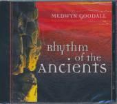 GOODALL MEDWYN  - CD RHYTHM OF THE ANCIENTS