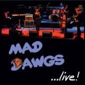 MAD DAWGS  - CD LIVE!