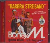 BONEY M.  - CD BARBRA STREISAND - BONEY M. GOES CLUB