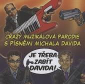 DAVID MICHAL/MUZIKAL  - CD JE TREBA ZABIT DAVIDA