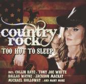 VARIOUS  - CD COUNTRY ROCK-TOO HOT TO SLEEP