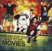 BOWLING FOR SOUP  - CD GOES TO THE MOVIES
