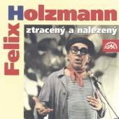 HOLZMANN FELIX  - CD ZTRACENY A NALEZENY