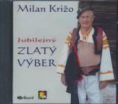 KRIZO MILAN  - CD JUBILEJNY ZLATY VYBER