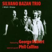 SILVANO BAZAN TRIO  - CD I WISH I KNEW