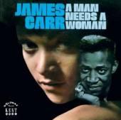JAMES CARR  - CD A MAN NEEDS A WOMAN
