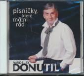 DONUTIL MIROSLAV  - CD PISNICKY, KTERE MAM RAD [97]