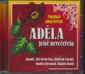MUZIKAL  - CD ADELA JESTE NEVECERELA