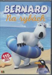 FILM  - DVD Bernard - Na rybách (Bernard) DVD